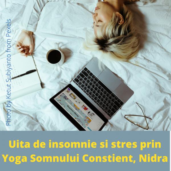 Uita de insomnie si stres prin Yoga somnului constient, Nidra